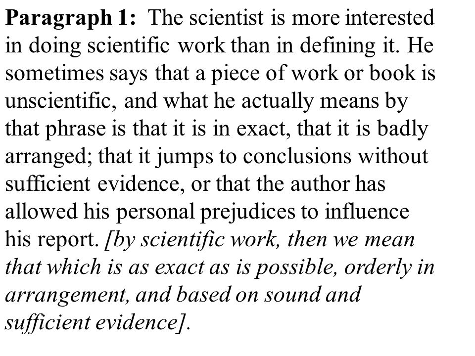 Paragraph 1: The scientist is more interested in doing scientific work than in defining it.