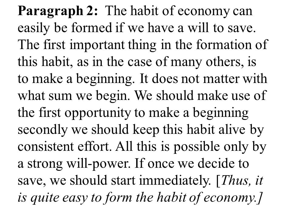 Paragraph 2: The habit of economy can easily be formed if we have a will to save.
