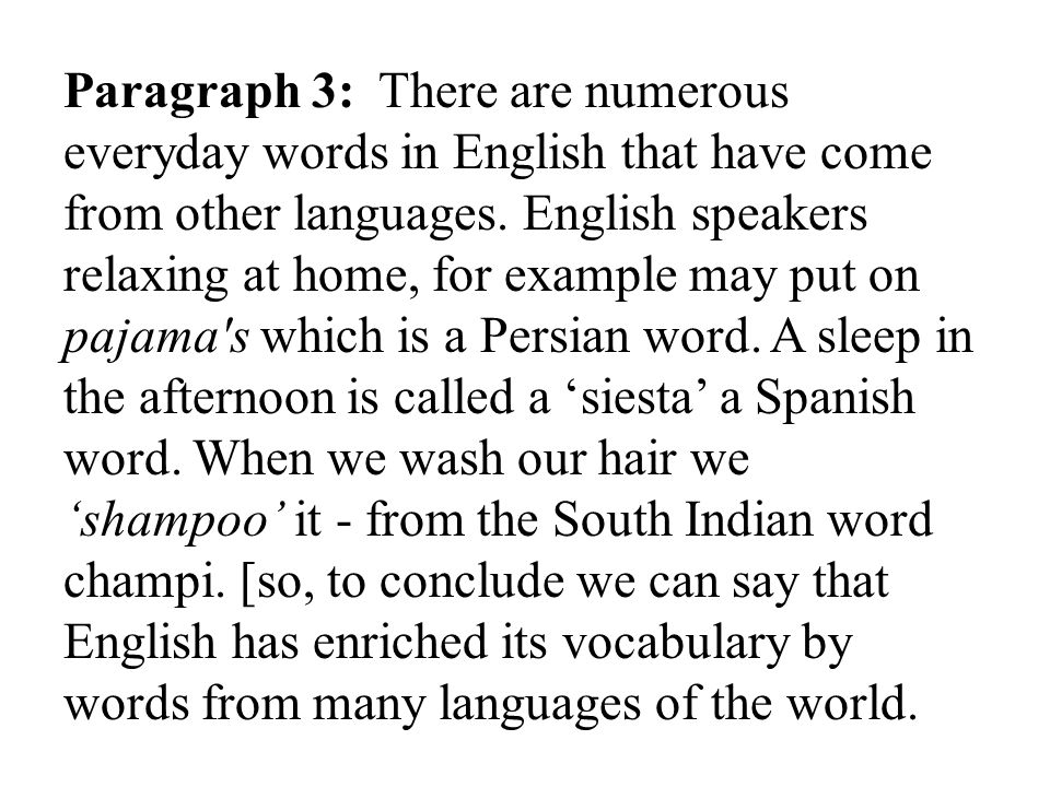 Paragraph 3: There are numerous everyday words in English that have come from other languages.