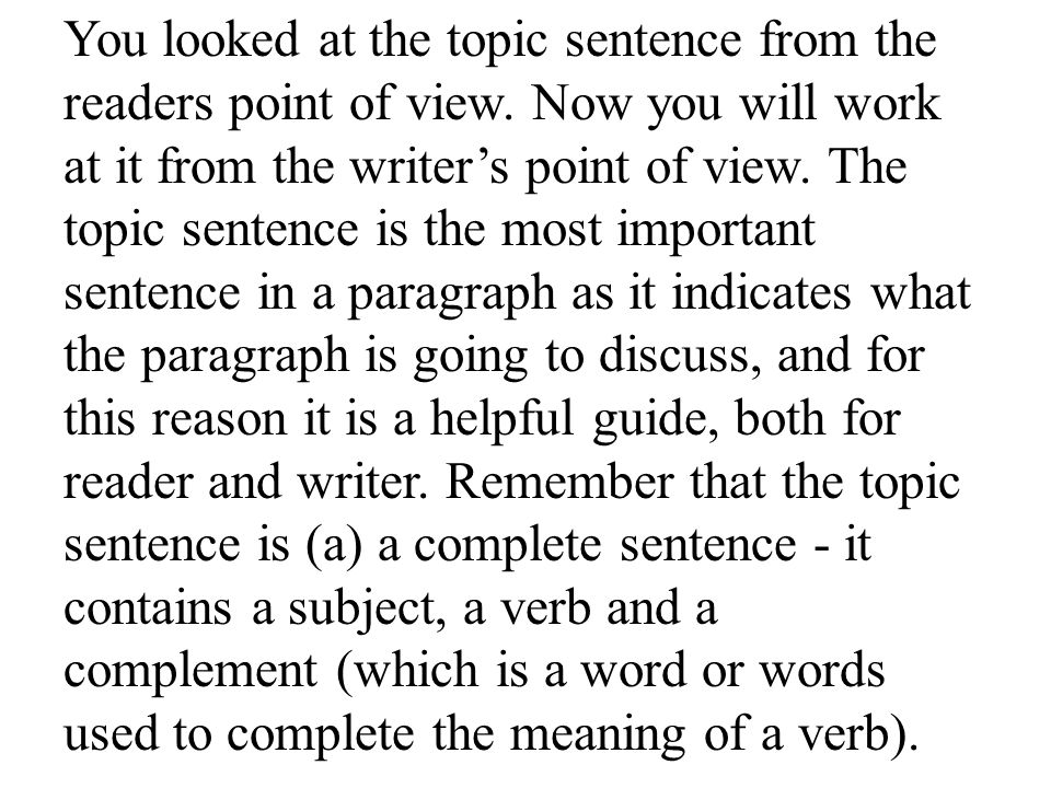 You looked at the topic sentence from the readers point of view