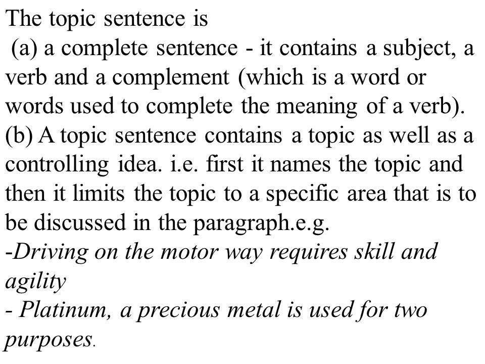 The topic sentence is