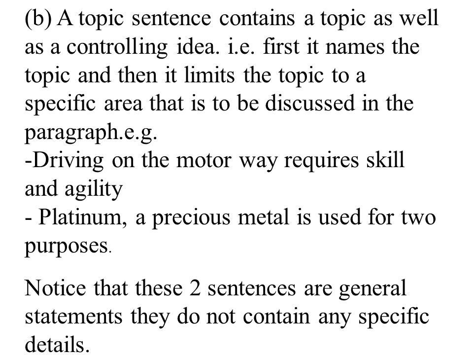 (b) A topic sentence contains a topic as well as a controlling idea. i