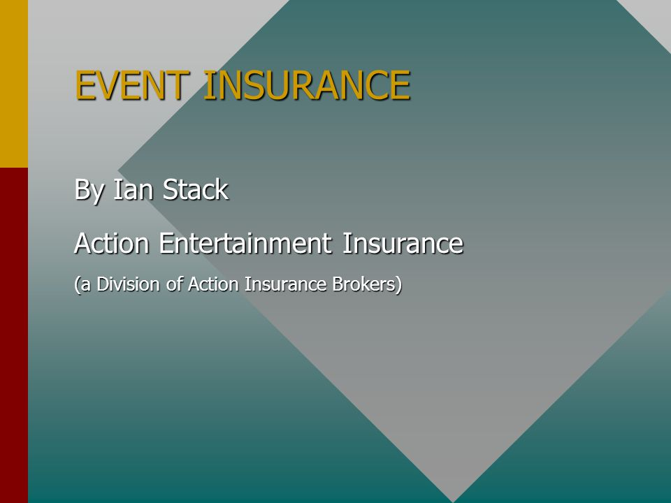 EVENT INSURANCE By Ian Stack Action Entertainment Insurance