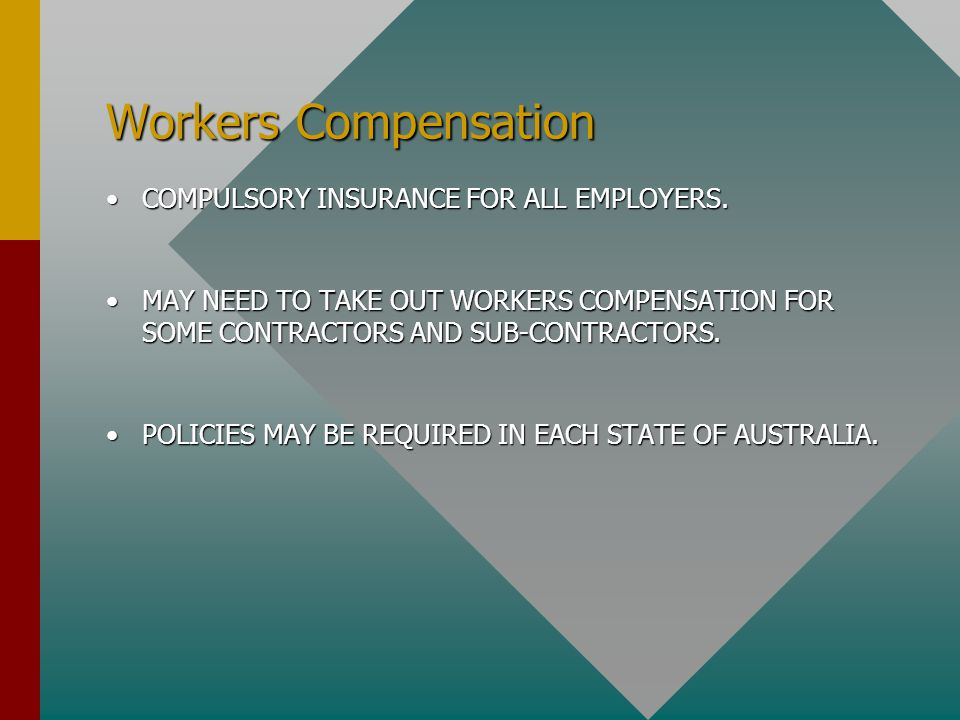 Workers Compensation COMPULSORY INSURANCE FOR ALL EMPLOYERS.