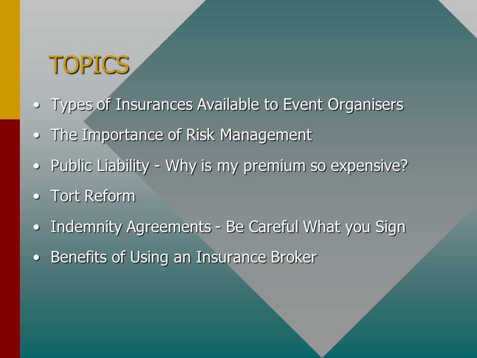 TOPICS Types of Insurances Available to Event Organisers