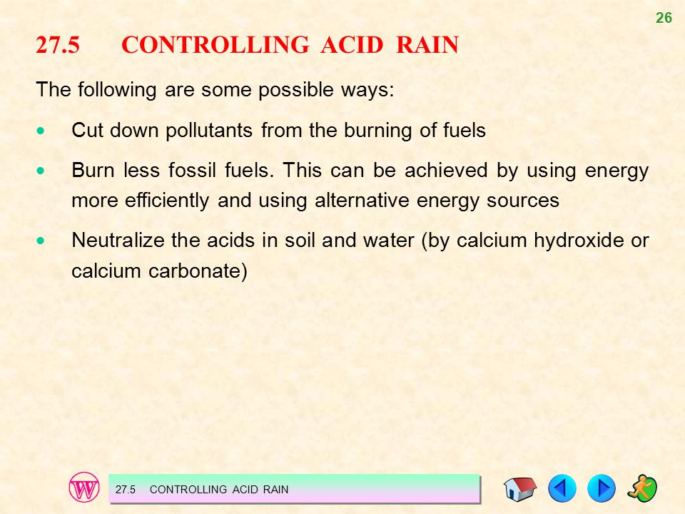 27.5 CONTROLLING ACID RAIN The following are some possible ways: