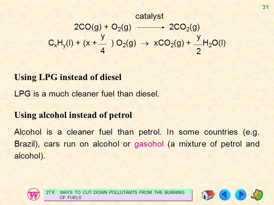CxHy(l) + (x + ) O2(g)  xCO2(g) + H2O(l)