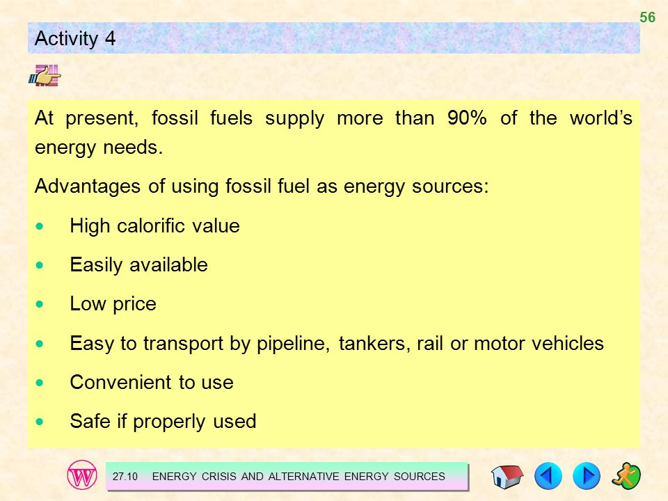 Advantages of using fossil fuel as energy sources: