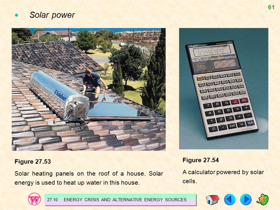  Solar power Figure 27.54 Figure 27.53