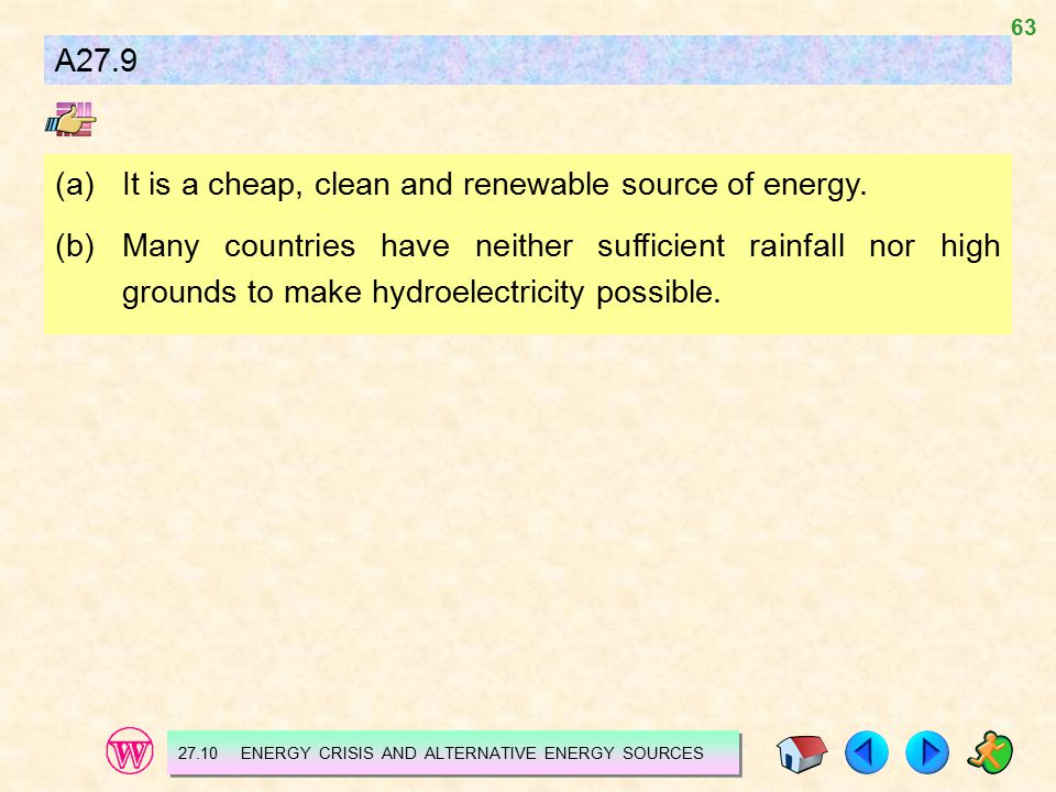 (a) It is a cheap, clean and renewable source of energy.