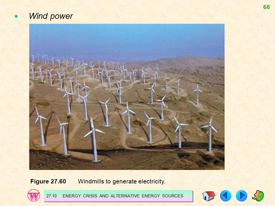  Wind power Figure 27.60 Windmills to generate electricity.