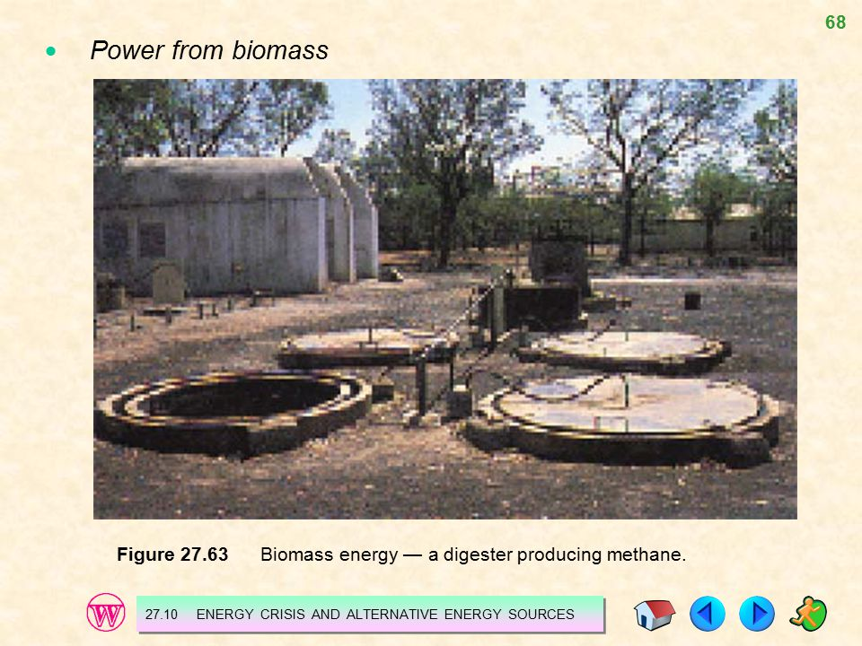  Power from biomass Figure 27.63 Biomass energy — a digester producing methane.