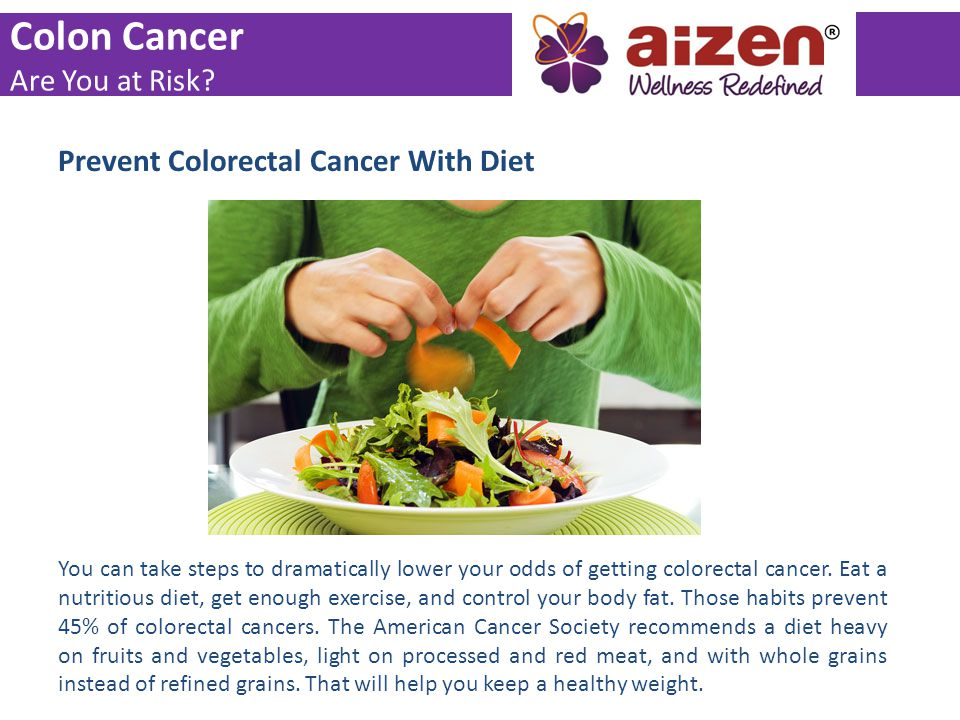 Colon Cancer Are You at Risk Prevent Colorectal Cancer With Diet