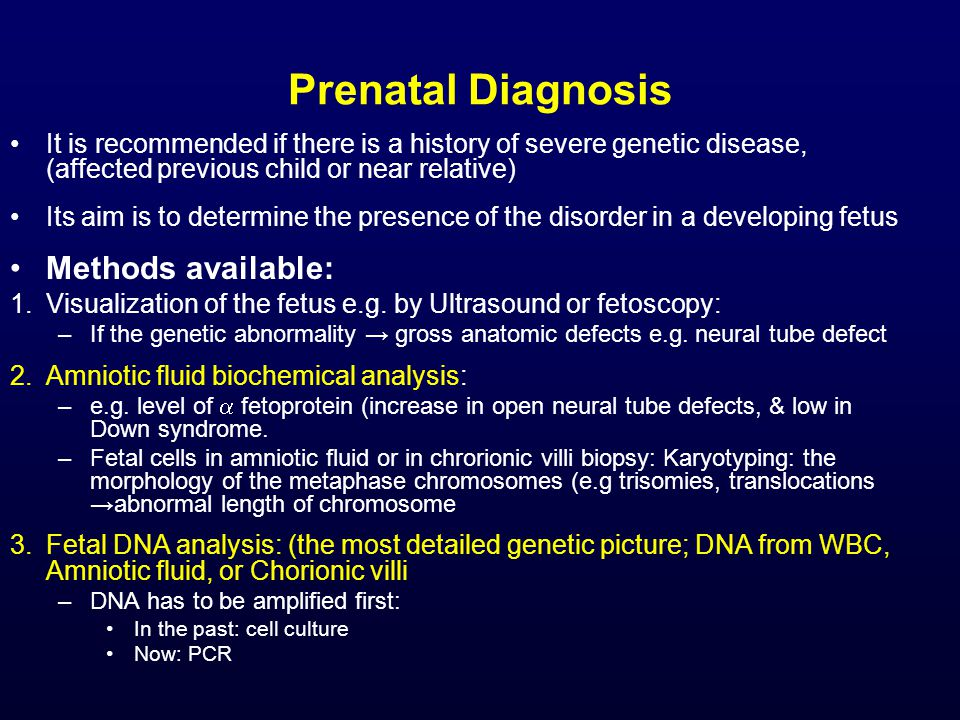 Prenatal Diagnosis Methods available: