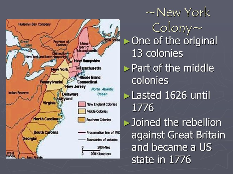 ~New York Colony~ One of the original 13 colonies