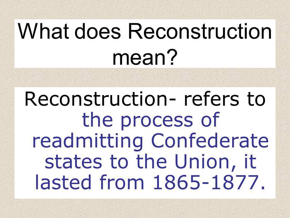 What does Reconstruction mean