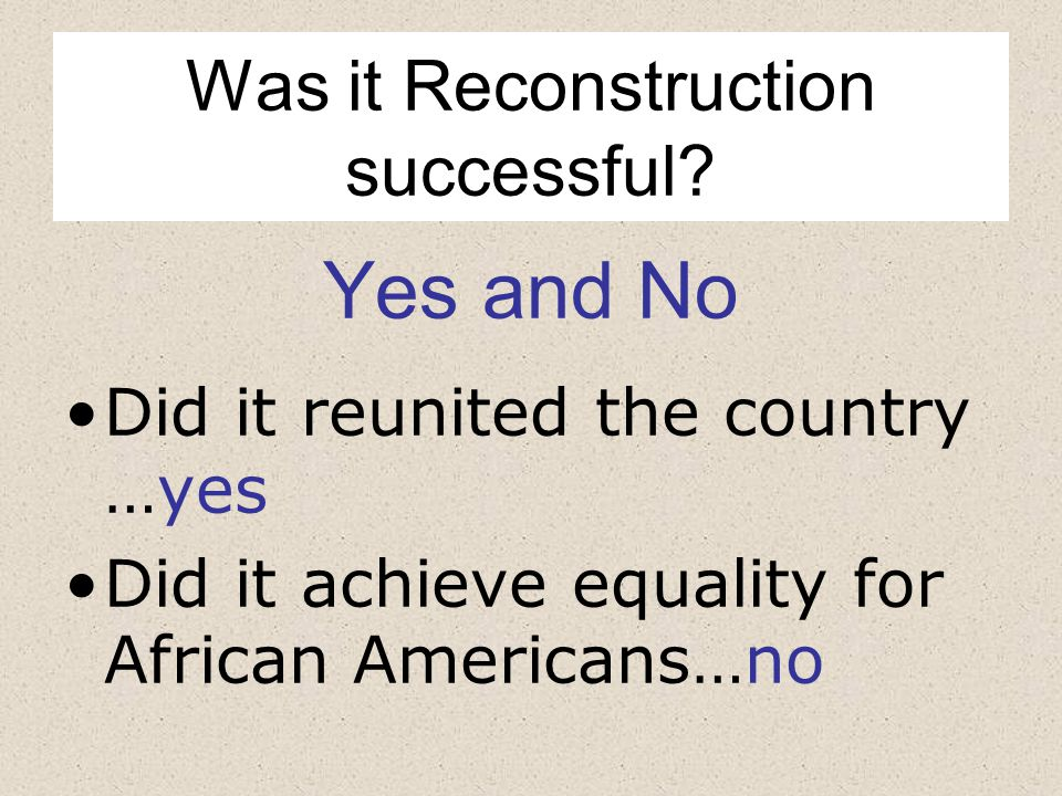 Was it Reconstruction successful