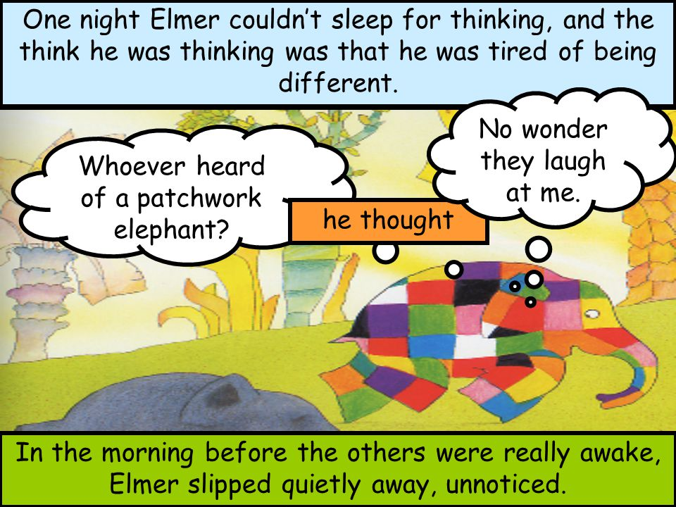 No wonder they laugh at me. Whoever heard of a patchwork elephant