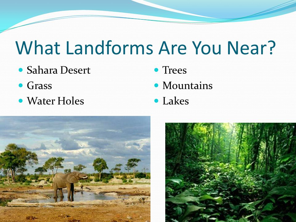 What Landforms Are You Near