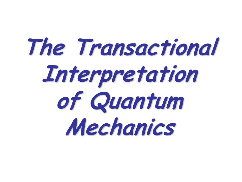 The Transactional Interpretation of Quantum Mechanics