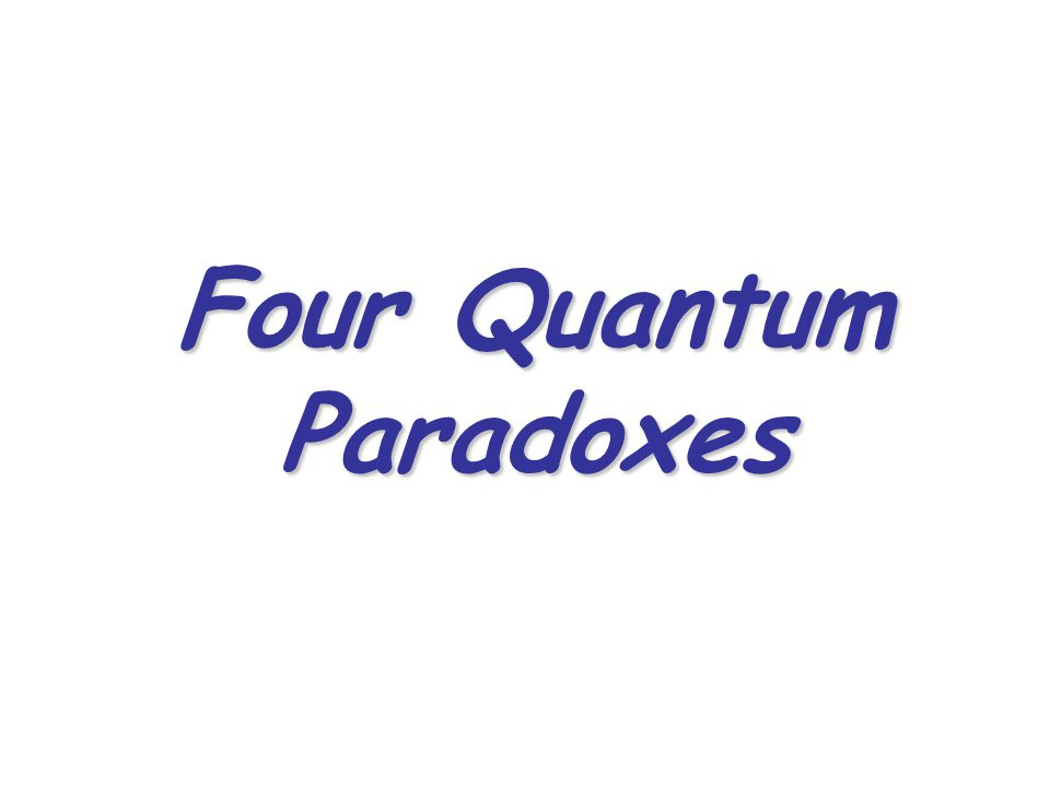 Four Quantum Paradoxes