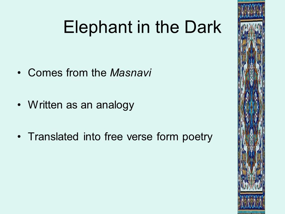 Elephant in the Dark Comes from the Masnavi Written as an analogy