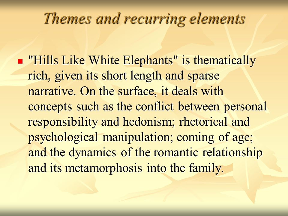 hills like white elephants ppt  5 themes and recurring elements hills like white elephants