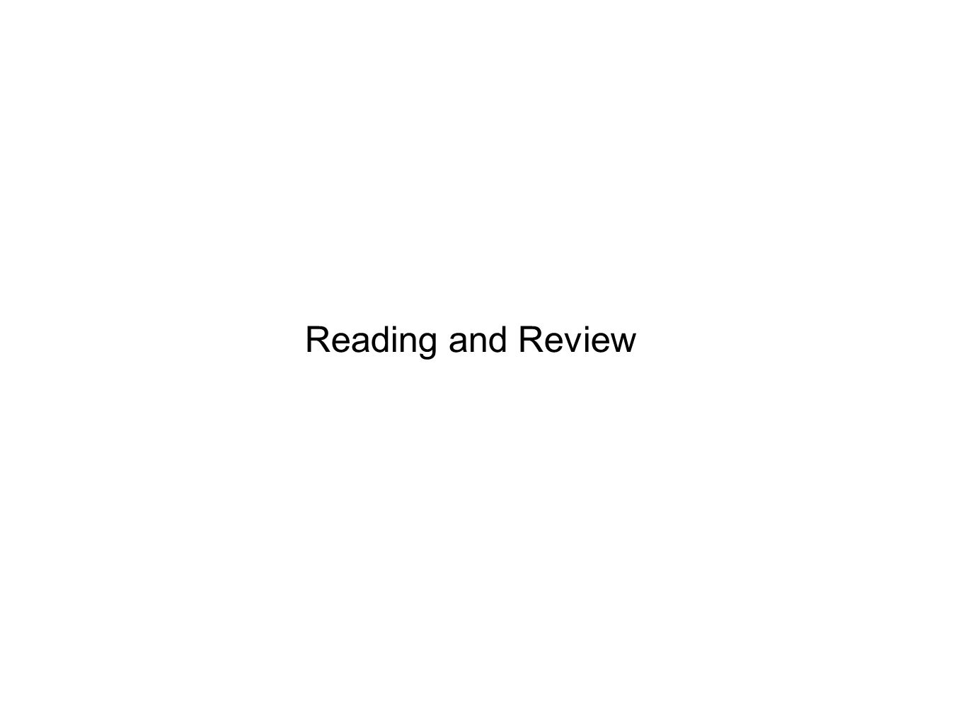 Reading and Review