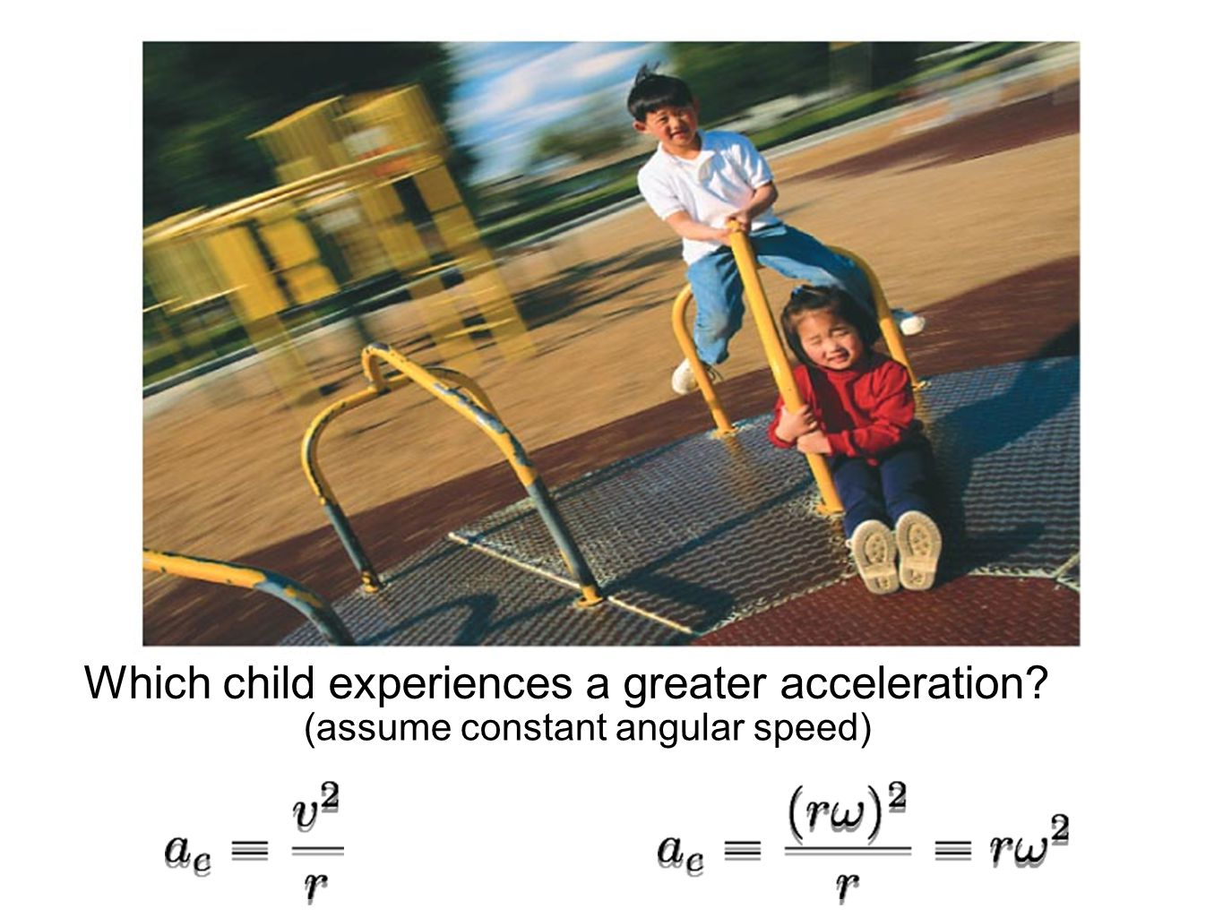 Which child experiences a greater acceleration