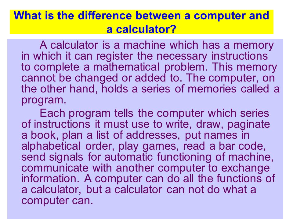What is the difference between a computer and a calculator