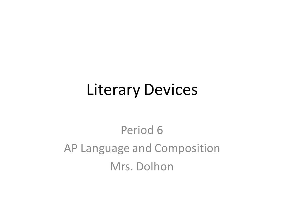 Period 6 AP Language and Composition Mrs. Dolhon