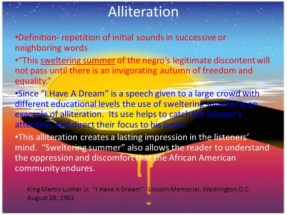 Alliteration Definition- repetition of initial sounds in successive or neighboring words.