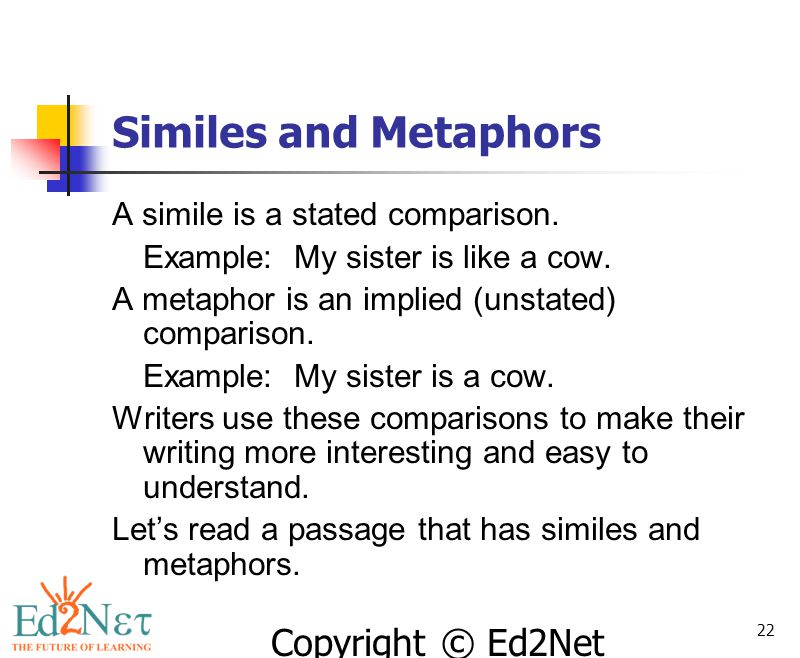 Similes and Metaphors A simile is a stated comparison.