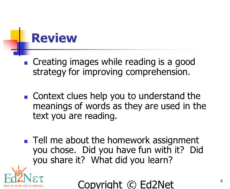 Review Creating images while reading is a good strategy for improving comprehension.