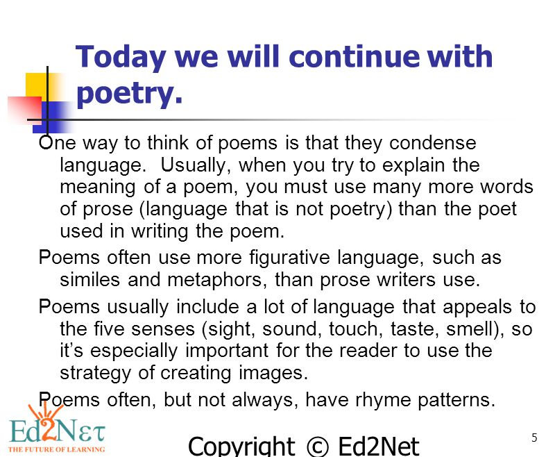 Today we will continue with poetry.