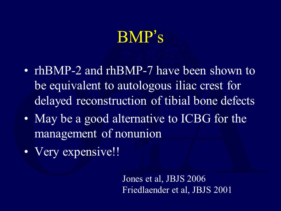 BMP's rhBMP-2 and rhBMP-7 have been shown to be equivalent to autologous iliac crest for delayed reconstruction of tibial bone defects.
