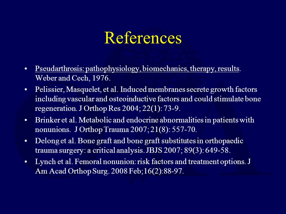 References Pseudarthrosis: pathophysiology, biomechanics, therapy, results. Weber and Cech, 1976.