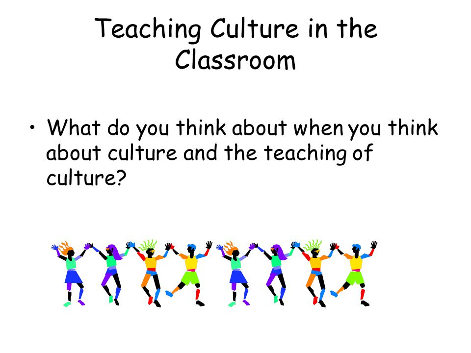 Teaching Culture in the Classroom
