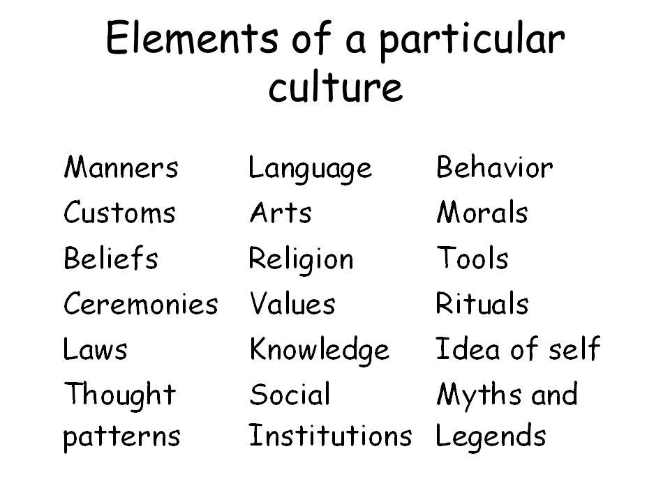 Elements of a particular culture
