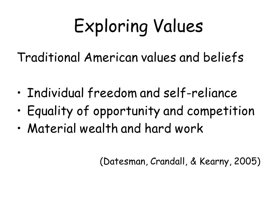 Exploring Values Traditional American values and beliefs