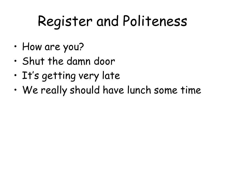 Register and Politeness