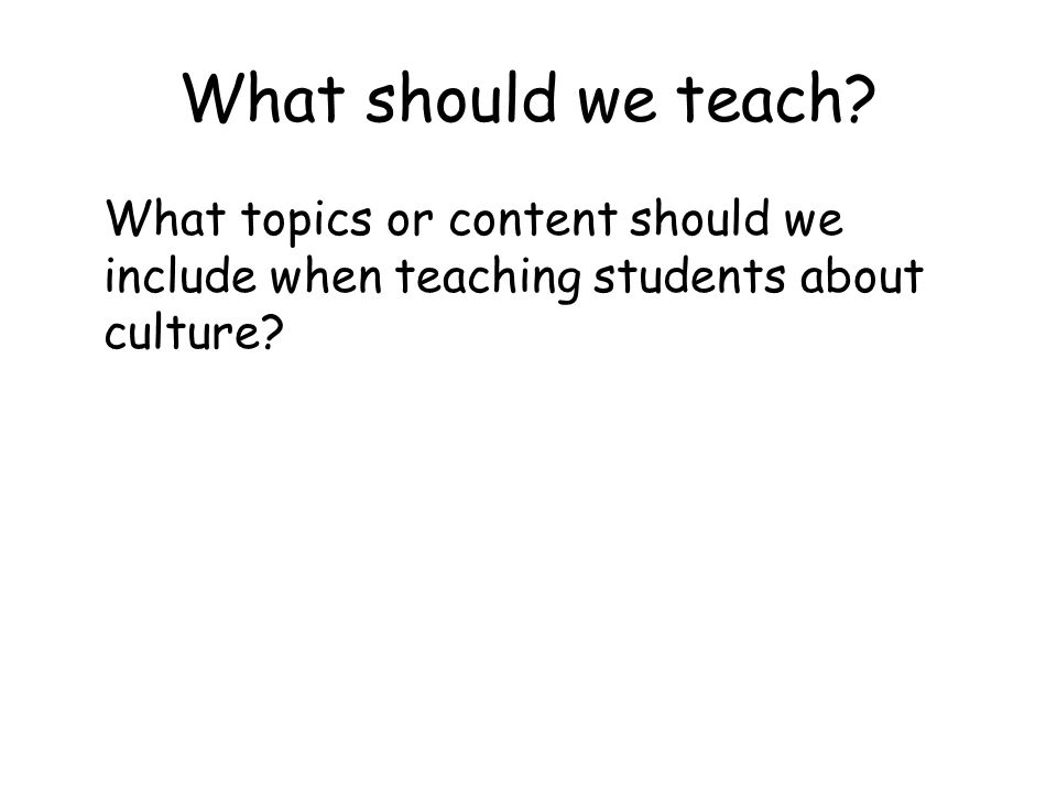 What should we teach.