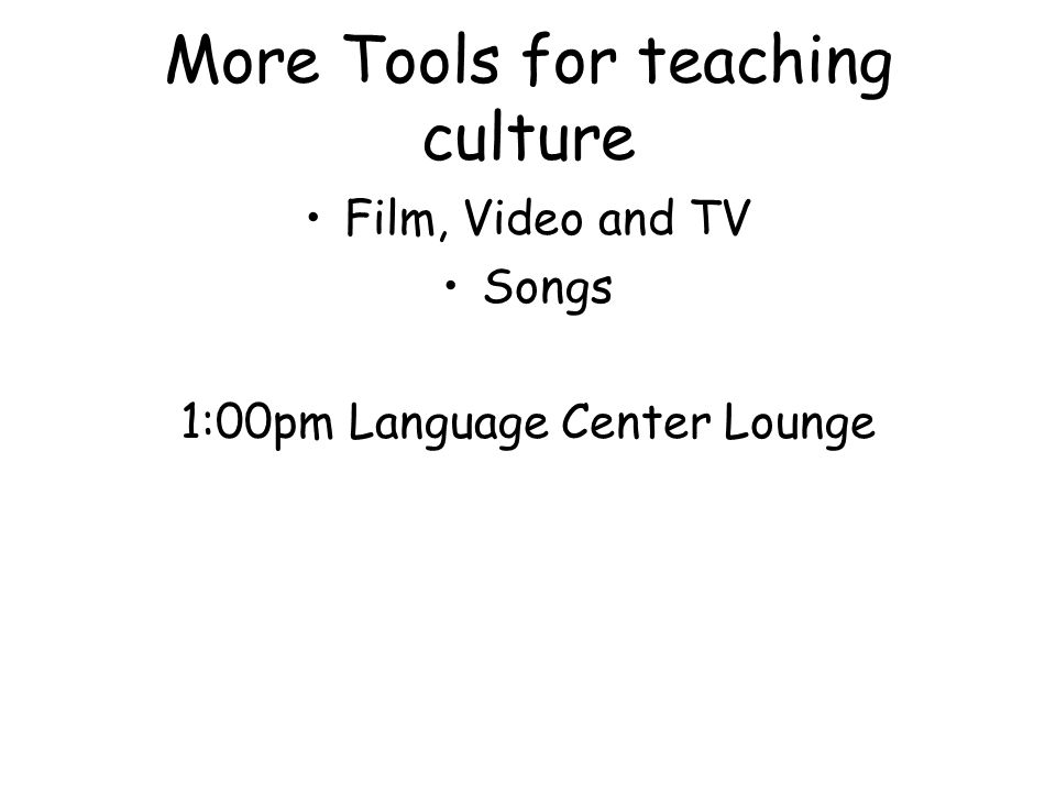 More Tools for teaching culture