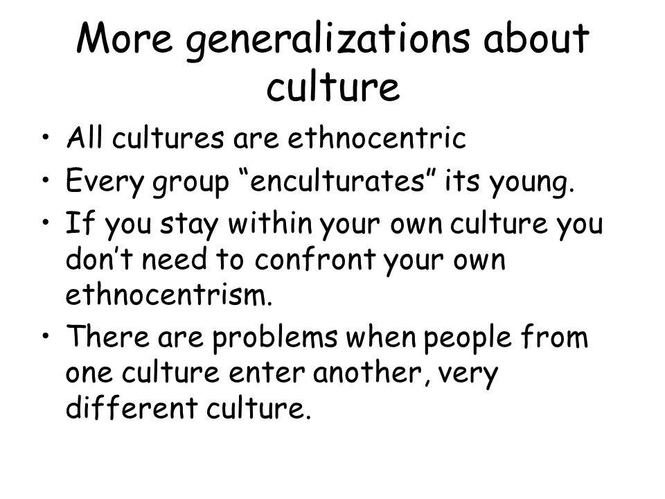 More generalizations about culture