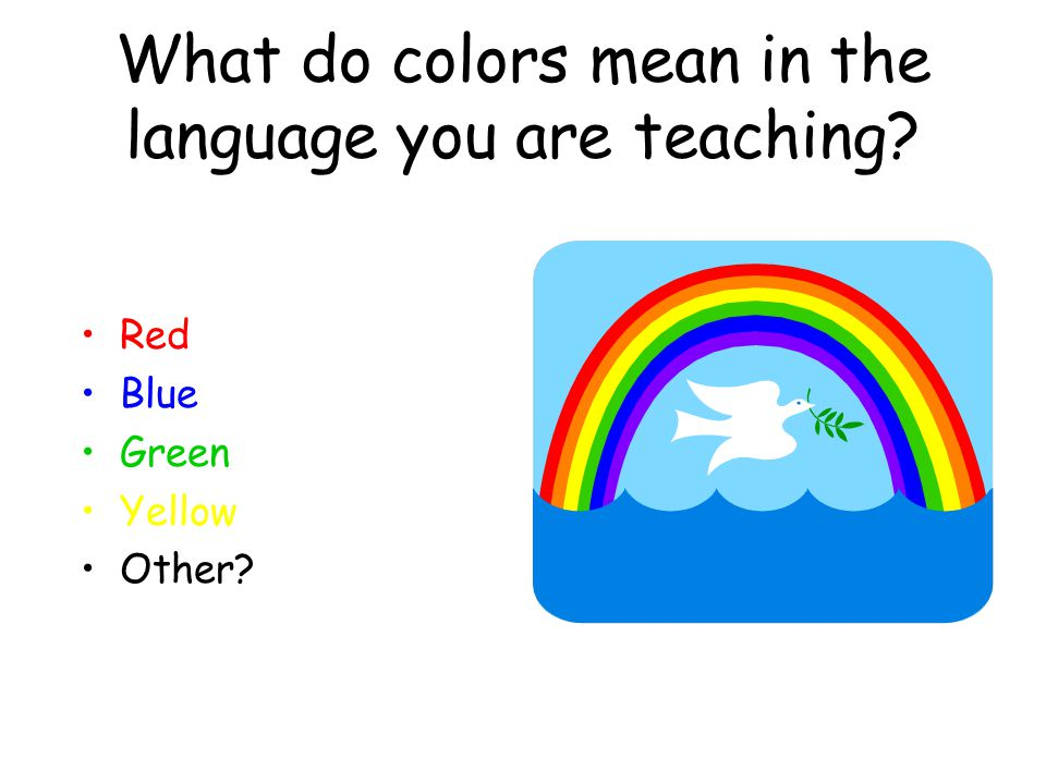 What do colors mean in the language you are teaching