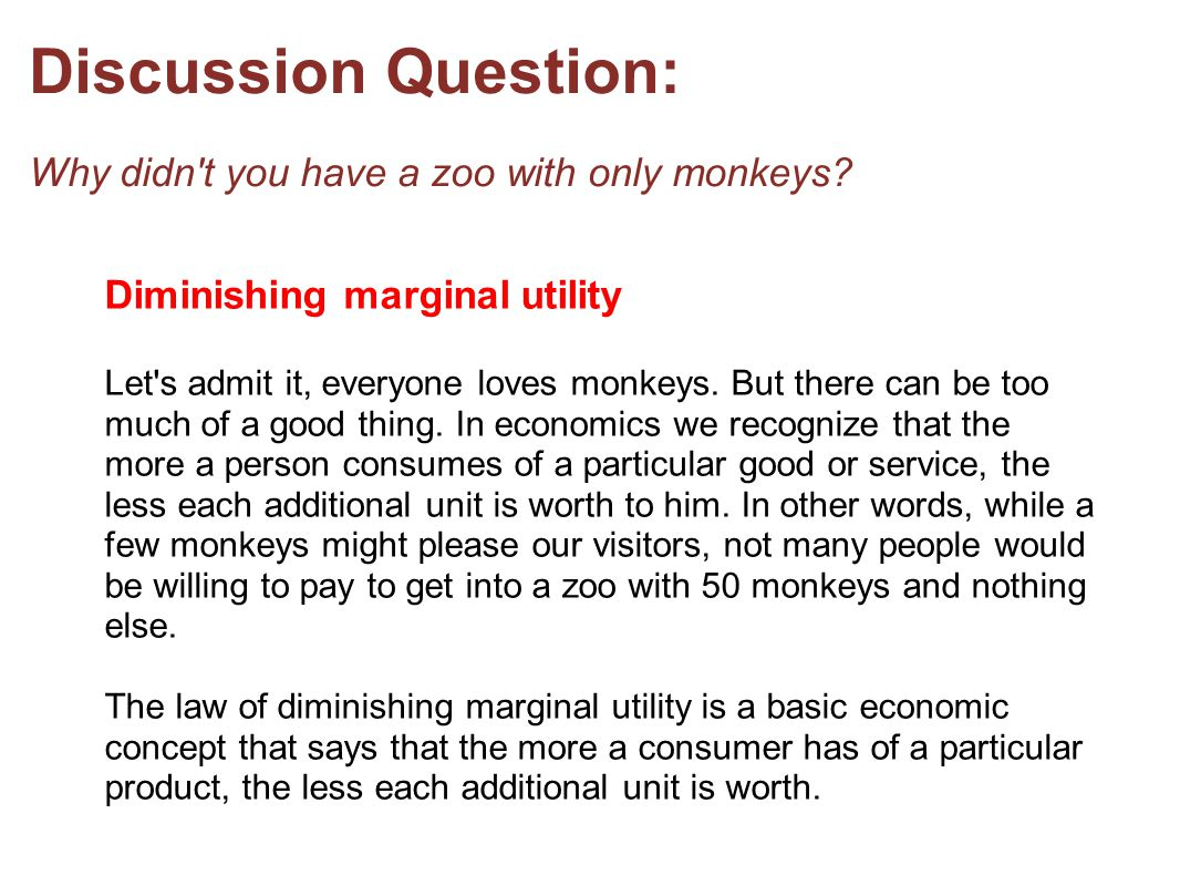 Discussion Question: Why didn t you have a zoo with only monkeys