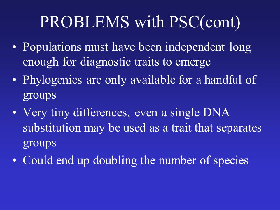 PROBLEMS with PSC(cont)