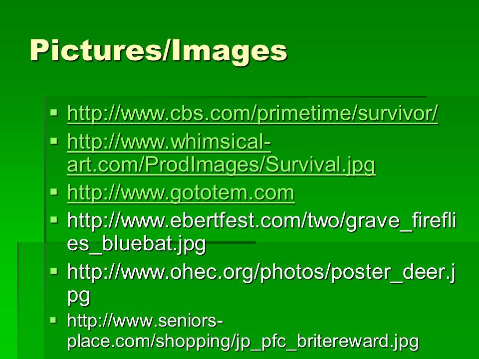 Pictures/Images http://www.cbs.com/primetime/survivor/
