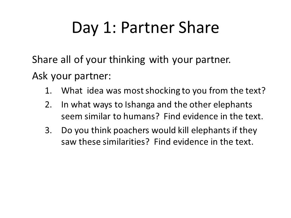 Day 1: Partner Share Share all of your thinking with your partner.