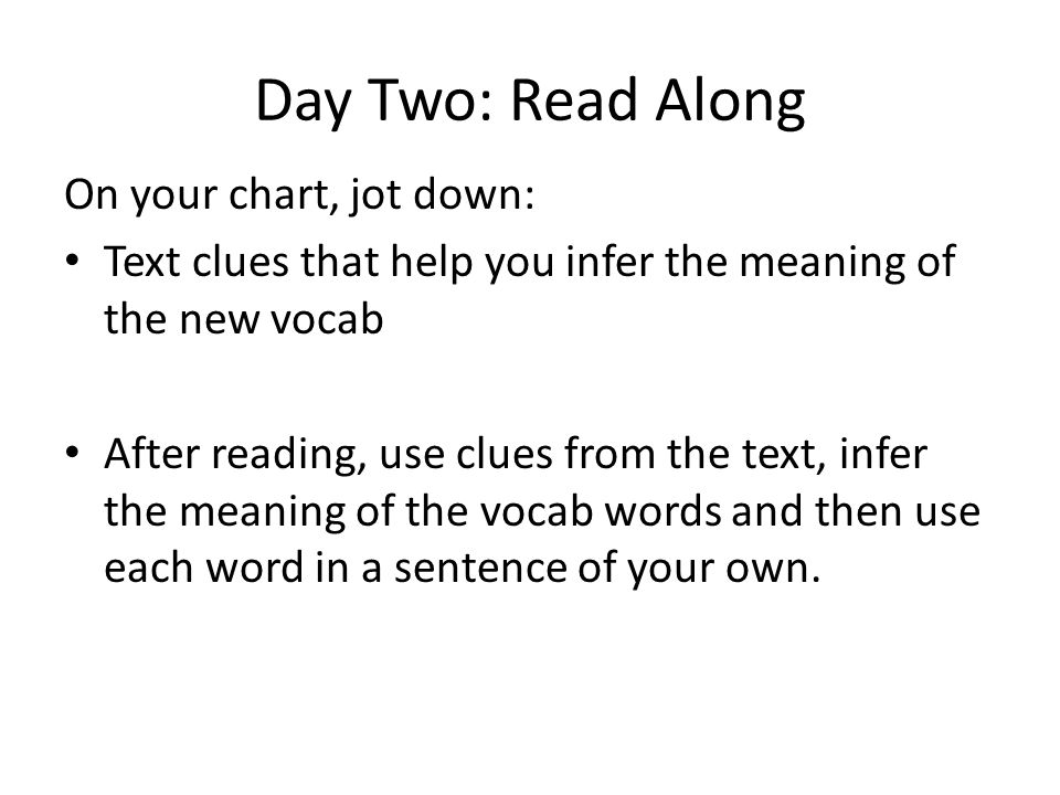 Day Two: Read Along On your chart, jot down: